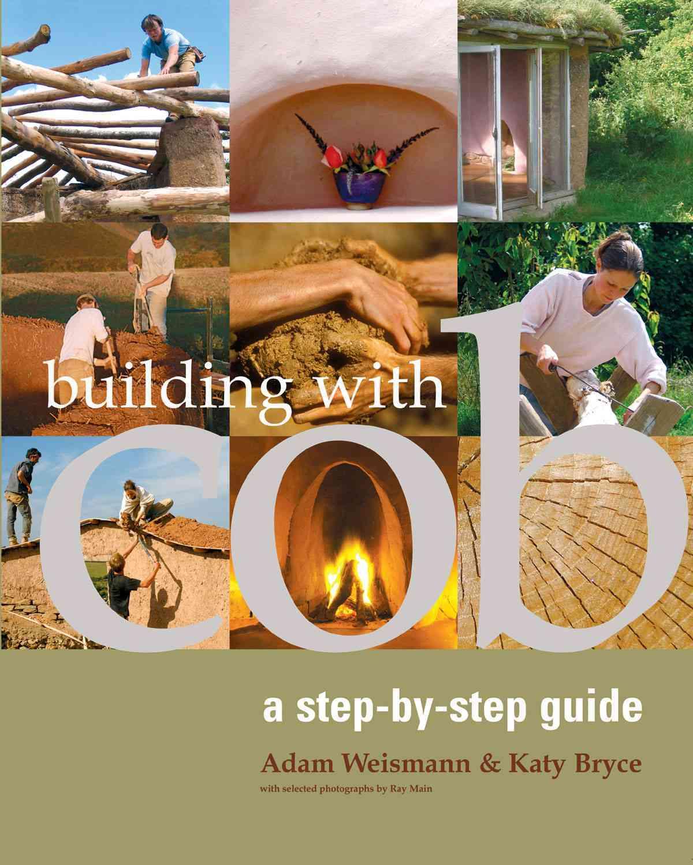 Building With Cob By Weismann, Adam/ Bryce, Katy